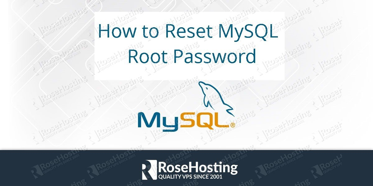 How to Reset MySQL Root Password