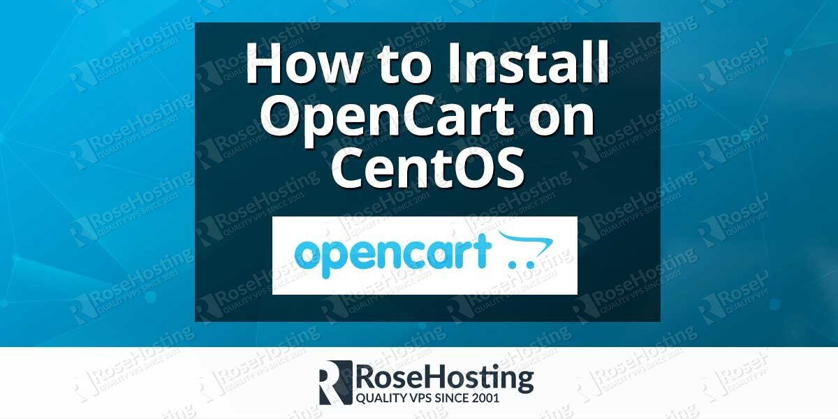 How to Install OpenCart on CentOS | RoseHosting