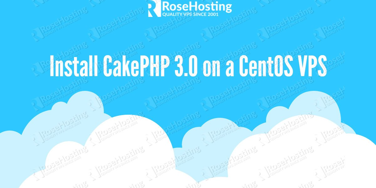 Install CakePHP 3.0 on a CentOS VPS