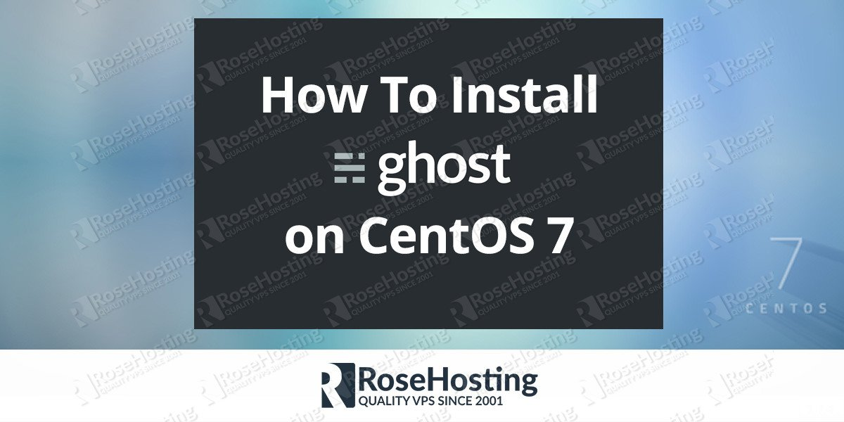 Install Ghost on CentOS 7