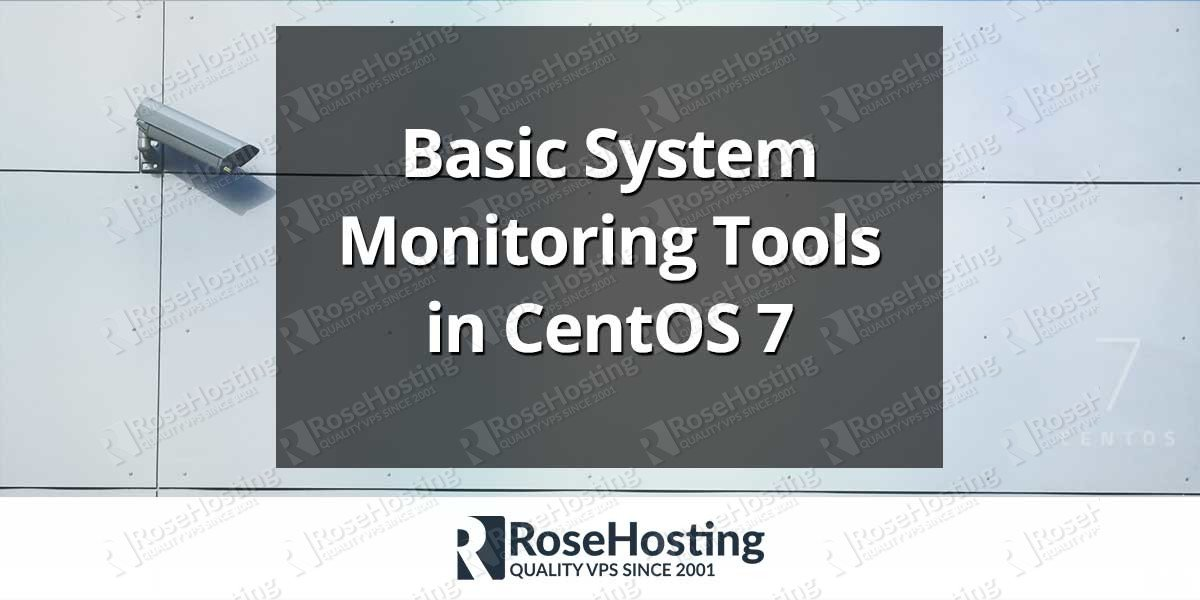 Basic system monitoring tools in CentOS 7