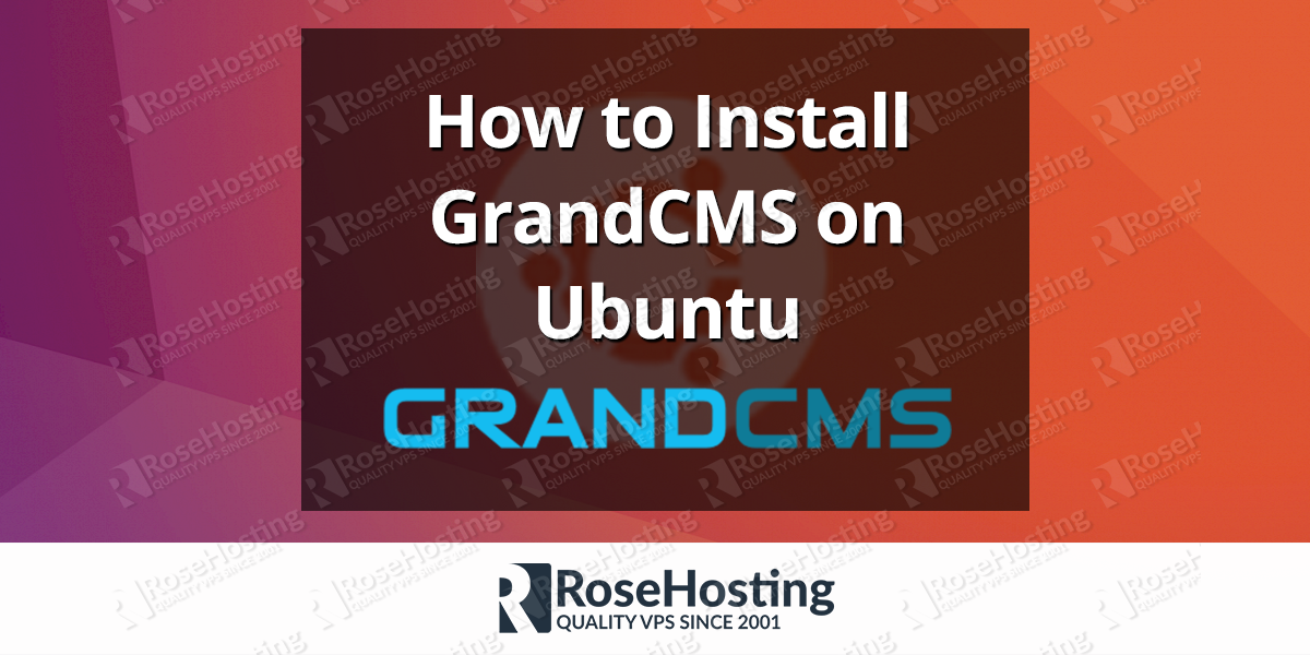 Install GrandCMS on Ubuntu | RoseHosting