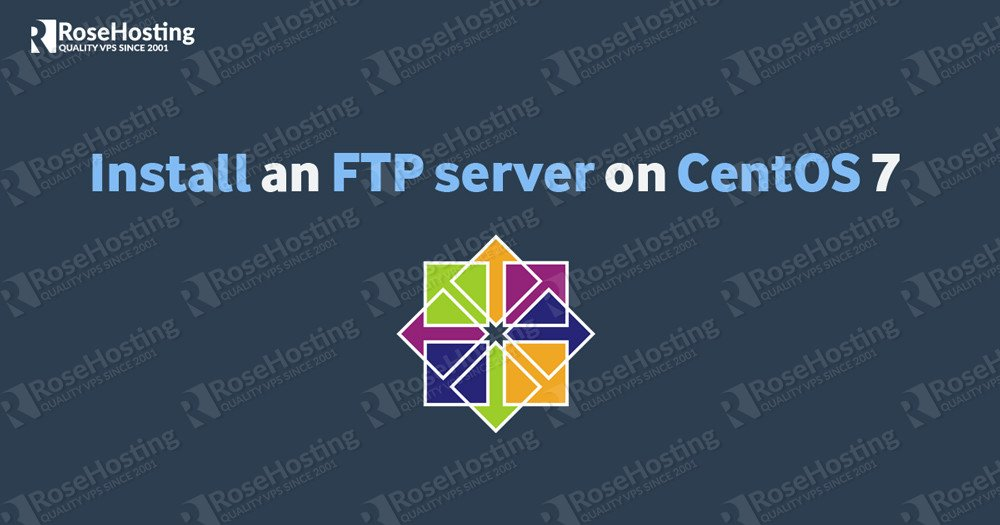 How to install an FTP server on CentOS 7