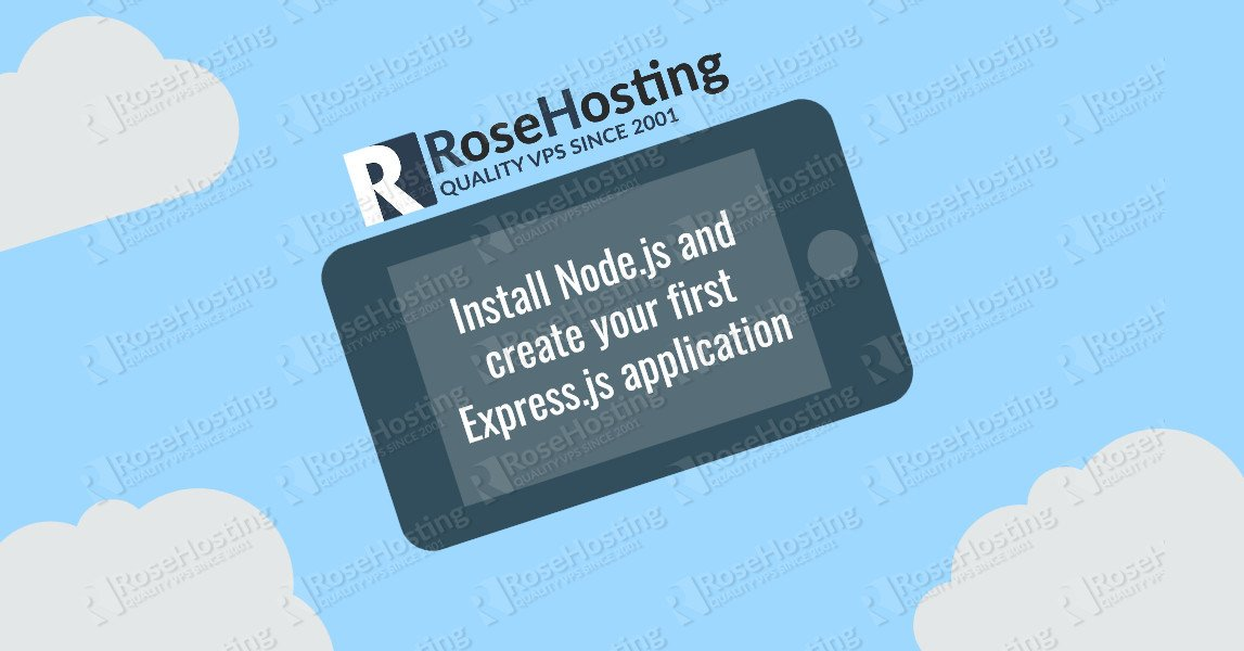 Install Node js and create your first Express application