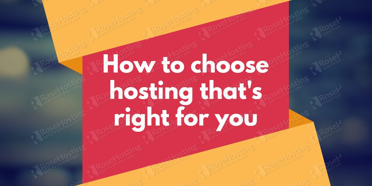 How to choose hosting that's right for you
