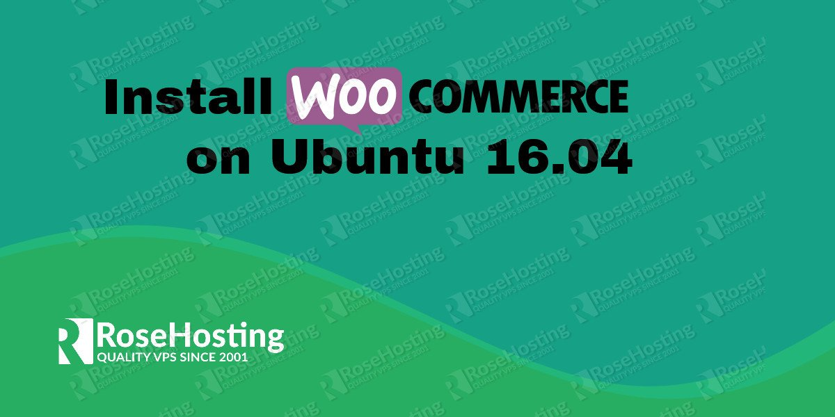 How to install WooCommerce plugin on an Ubuntu 16.04 VPS