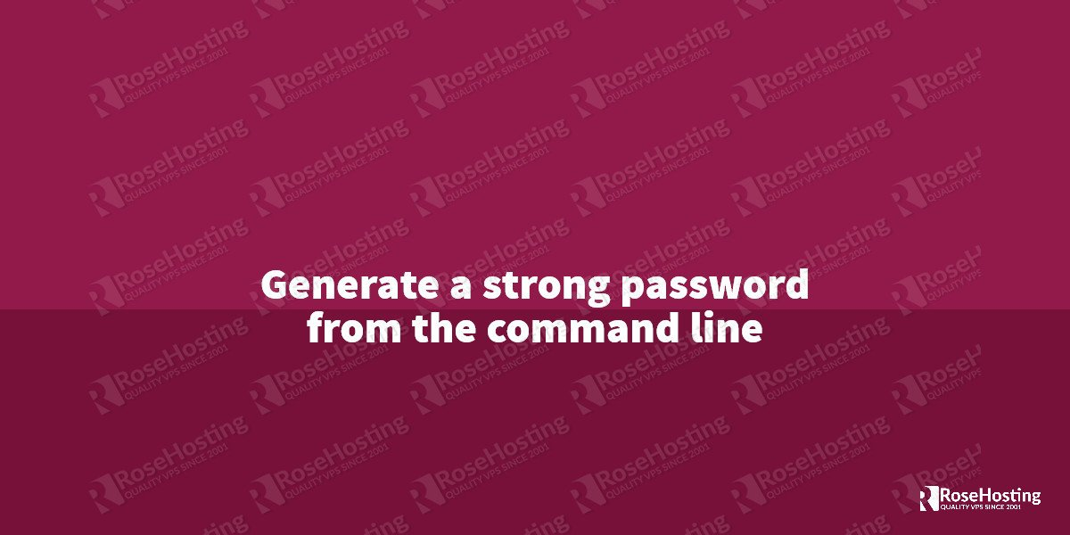 generate-a-strong-password-from-the-command-line