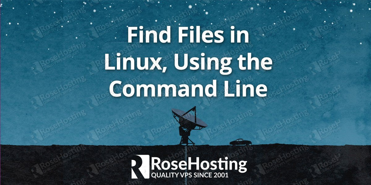 Linux Find File Rosehosting Blog