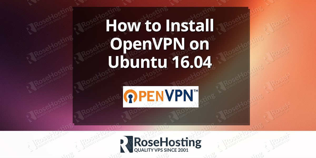 Install OpenVPN on Ubuntu 16.04