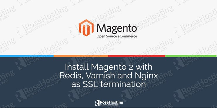 Set up Magento 2 with Redis, Varnish and Nginx as SSL termination