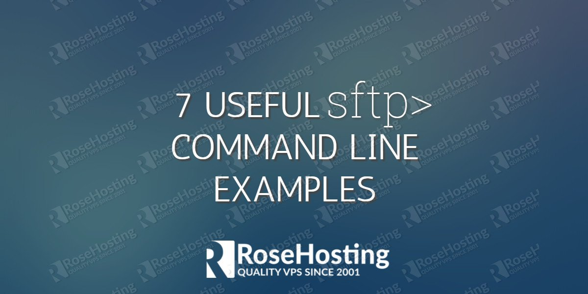 7 Useful SFTP Command Line Examples