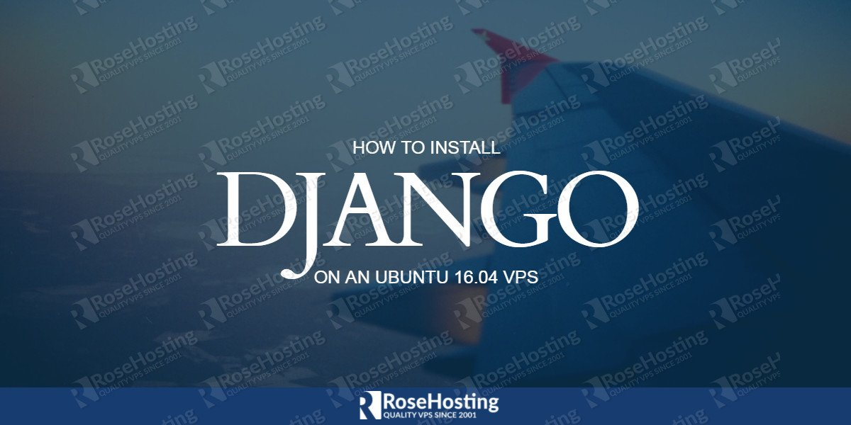 How to Install Django on Ubuntu 16.04