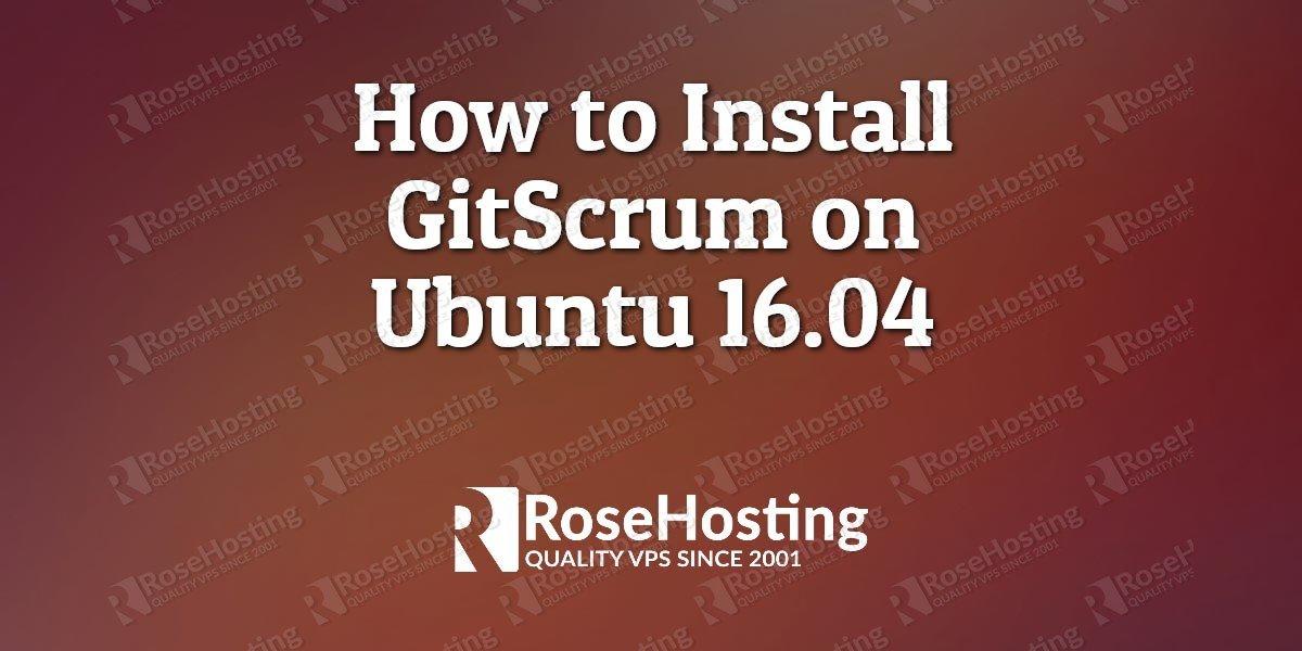 How to Install GitScrum on Ubuntu 16 04 | RoseHosting