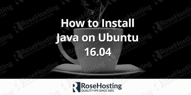 How to Install Java on Ubuntu 16.04