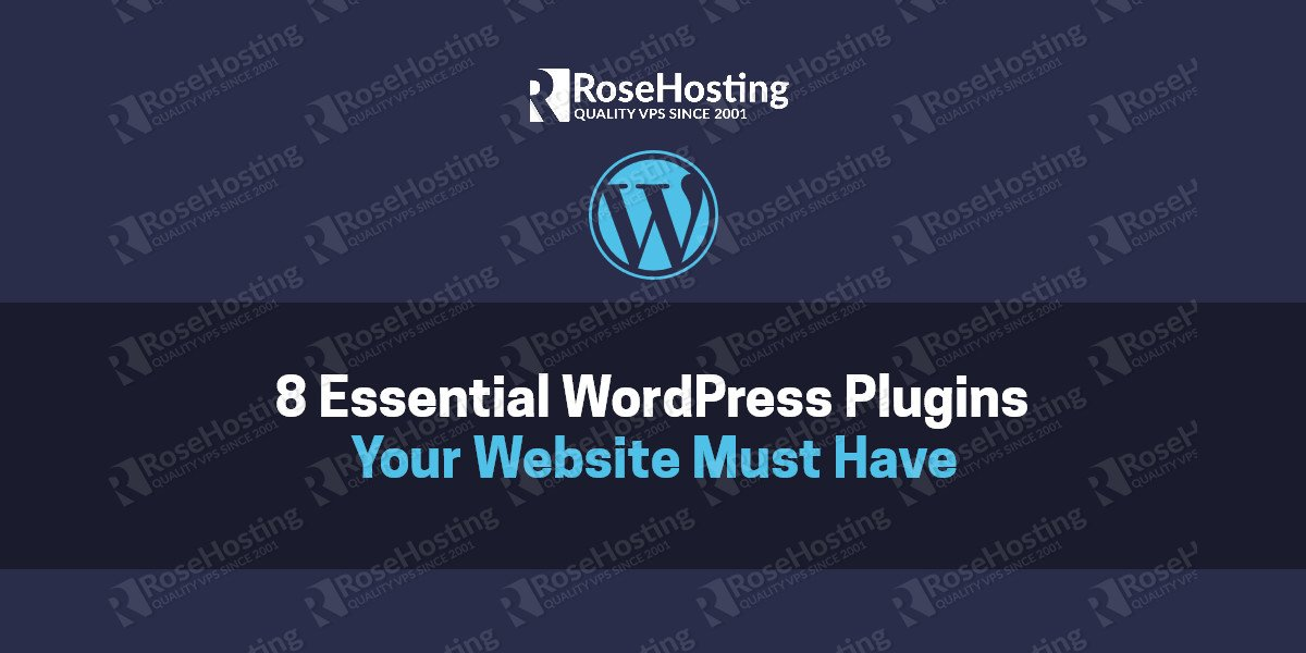 8 Essential WordPress Plugins Your Website Must Have