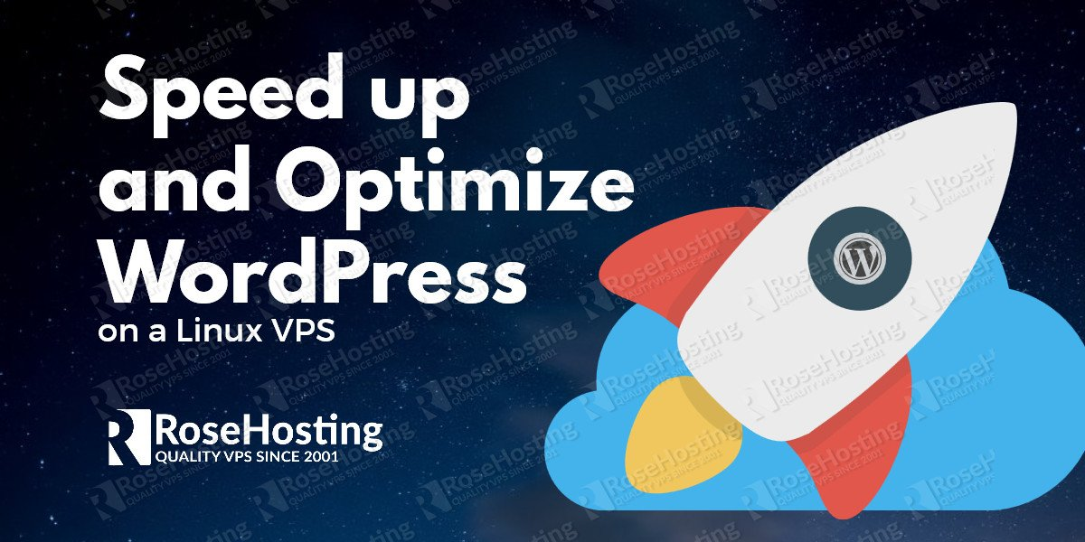 How to Speed up and Optimize WordPress on a Linux VPS ...