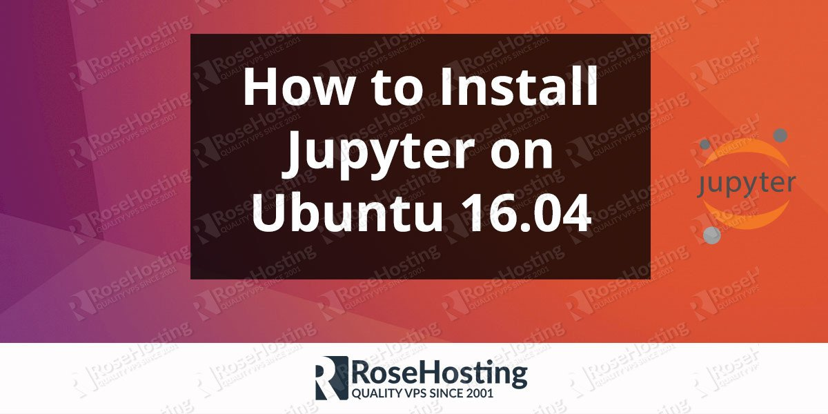 How to Install Jupyter on an Ubuntu 16.04