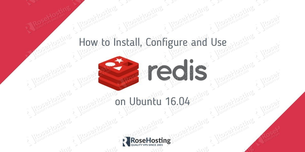 How To Install and Configure Redis on Ubuntu 16.04