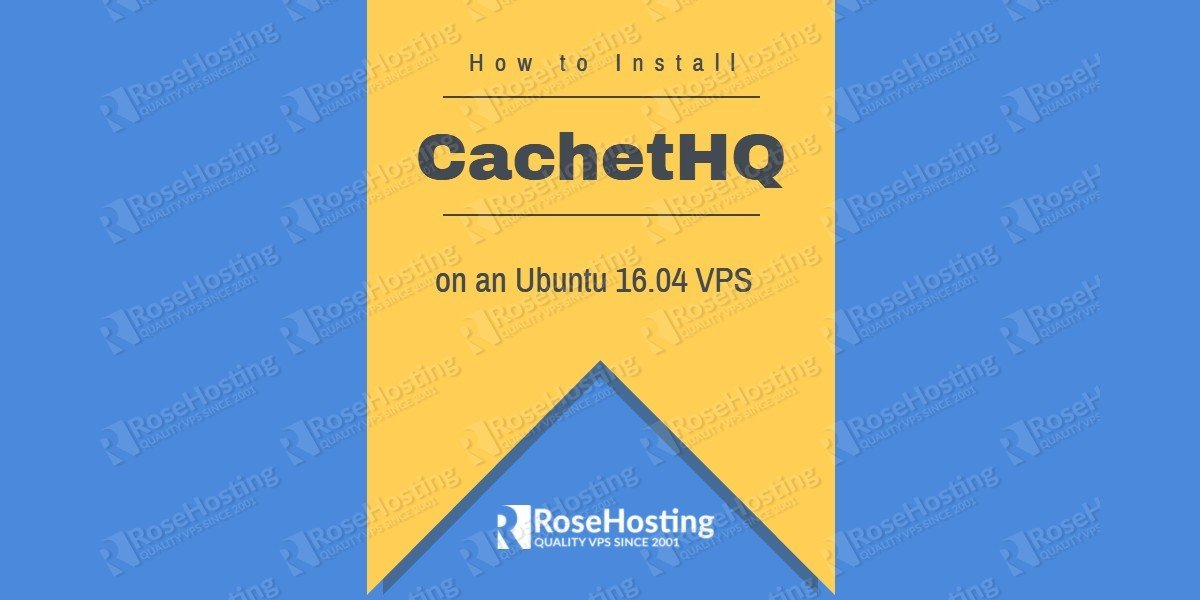 How to Install CachetHQ on Ubuntu 16.04