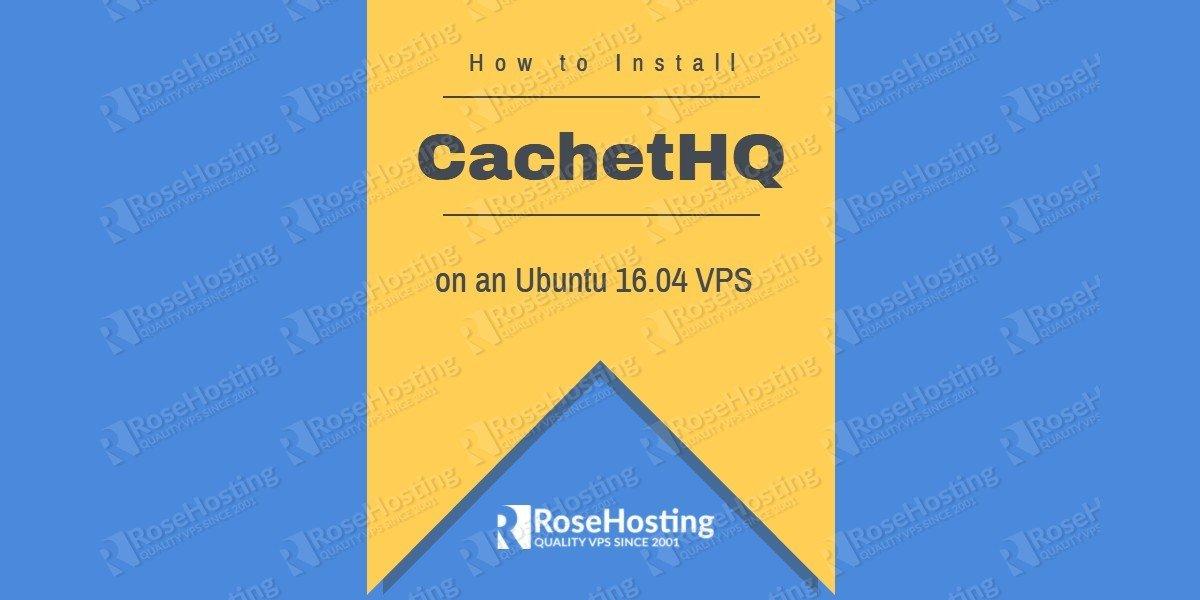 How to Install CachetHQ on Ubuntu 16.04