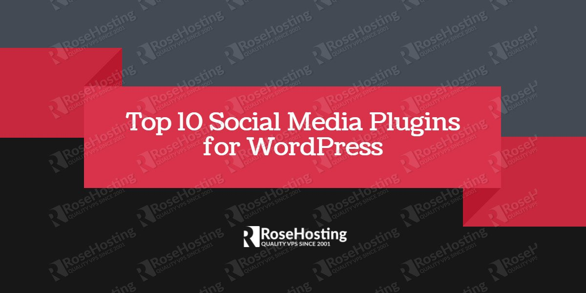 Top 10 Social Media Plugins for WordPress