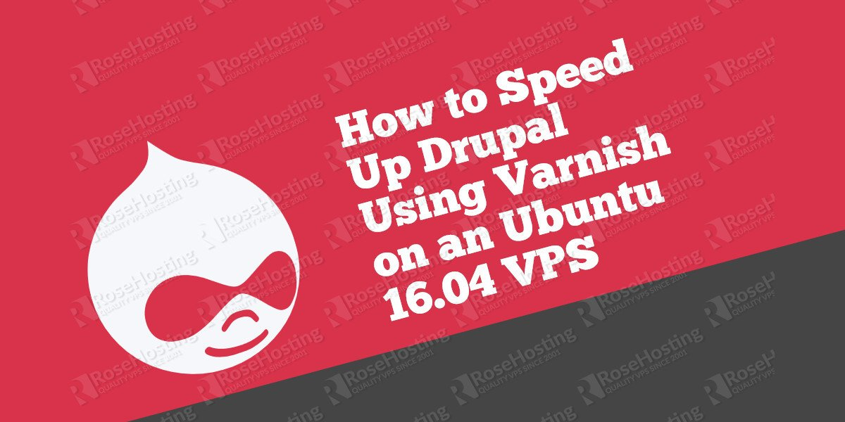 How to Speed Up Drupal Using Varnish on Ubuntu 16.04