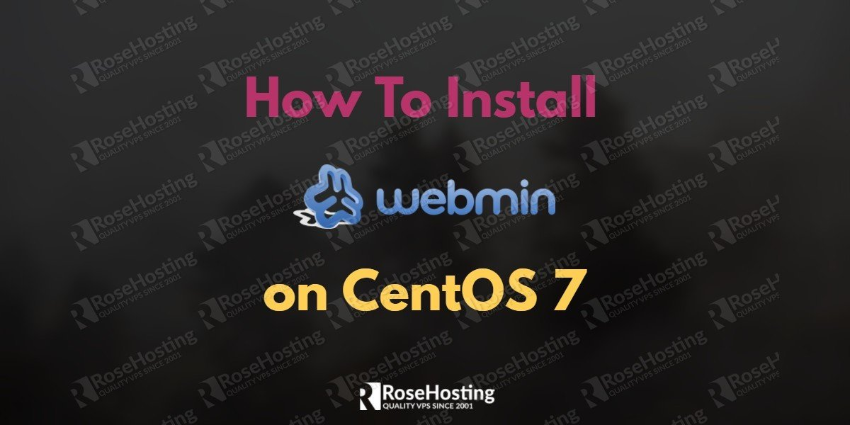 How to Install Webmin on CentOS 7