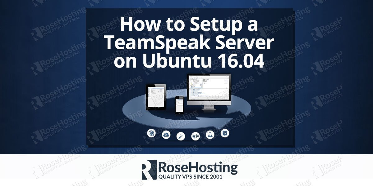 How to Setup a TeamSpeak Server on Ubuntu 16.04