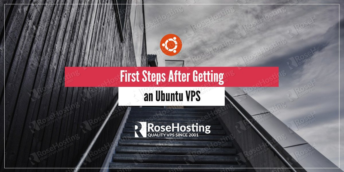 First Steps After Getting an Ubuntu VPS