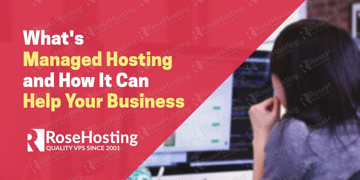 What's Managed Hosting and How It Can Help Your Business