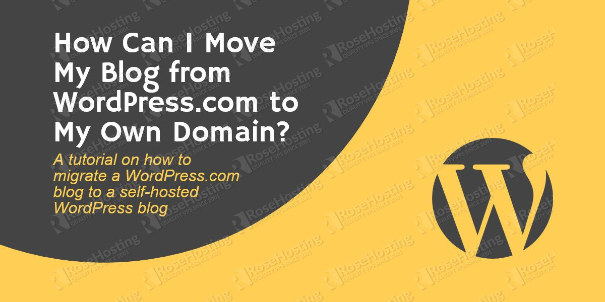 How Can I Move My Blog from WordPress.com to My Own Domain?