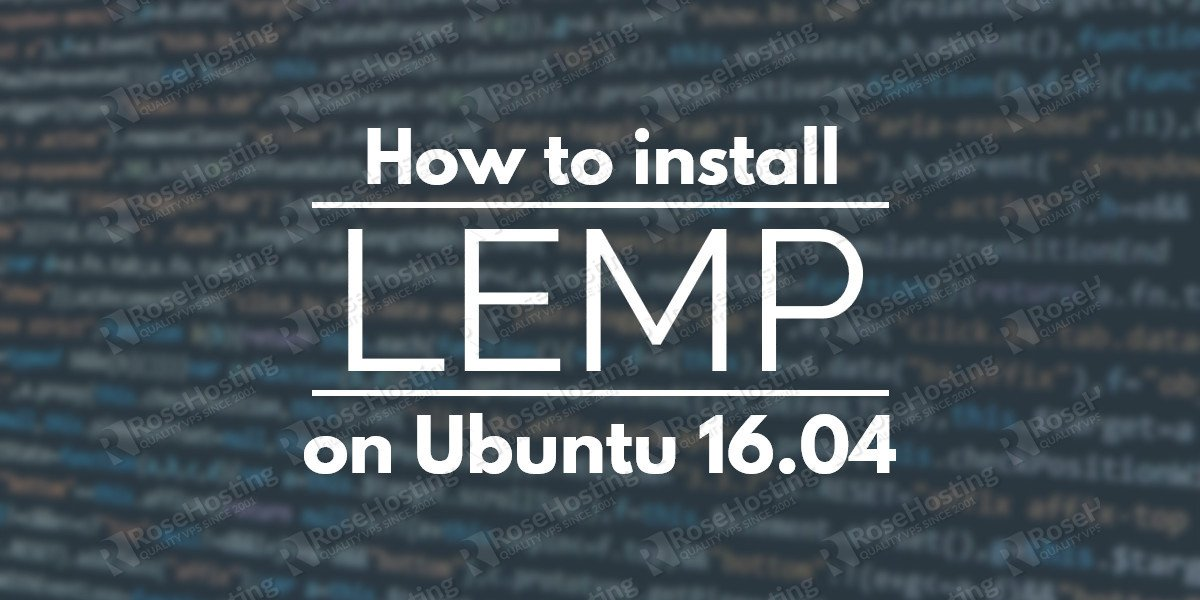 How to Install LEMP on Ubuntu 16.04