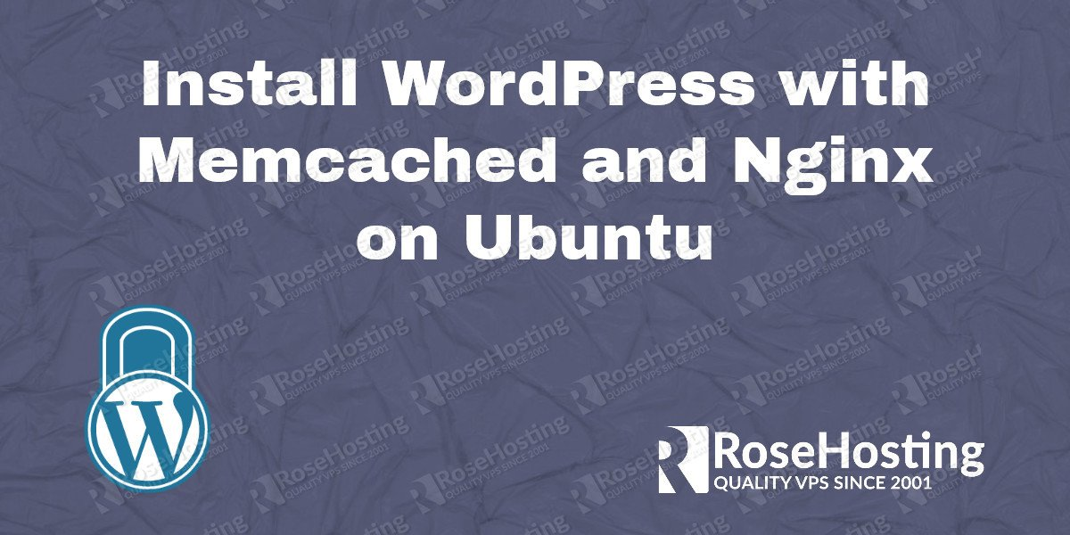 Install WordPress with Memcached and Nginx on Ubuntu