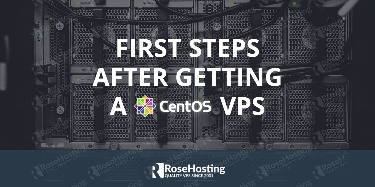 First steps after getting a centos VPS