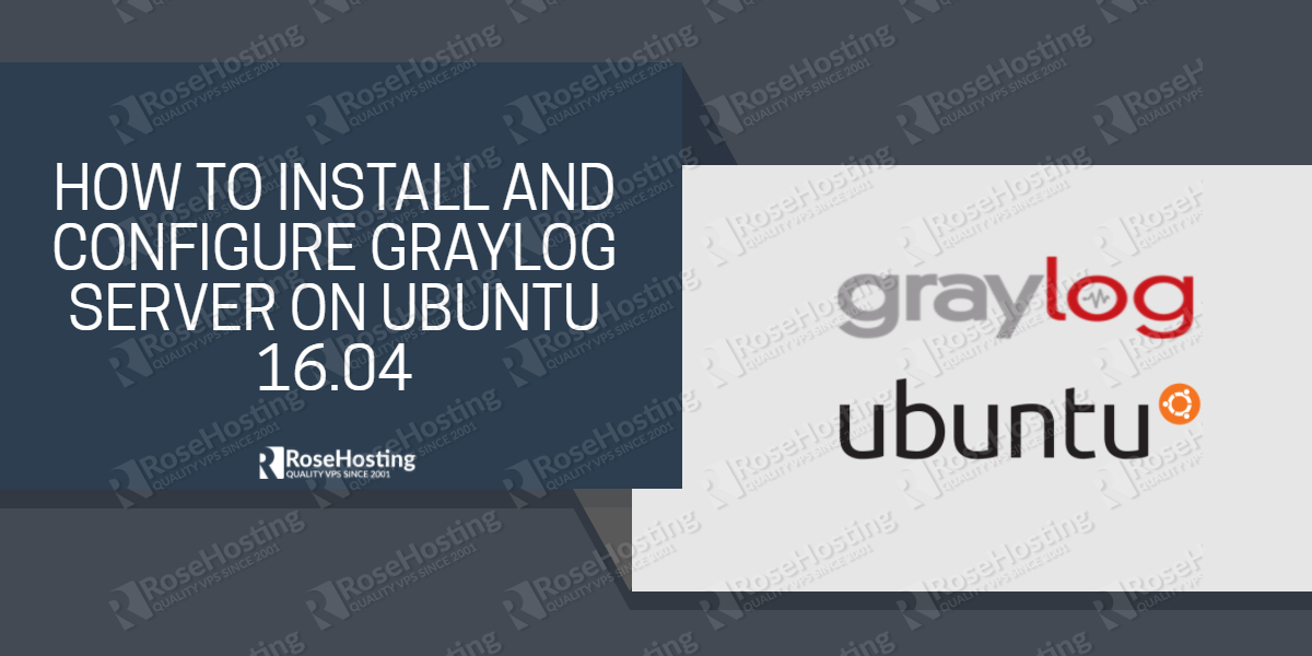 HOW TO INSTALL AND CONFIGURE GRAYLOG SERVER ON UBUNTU 16.04