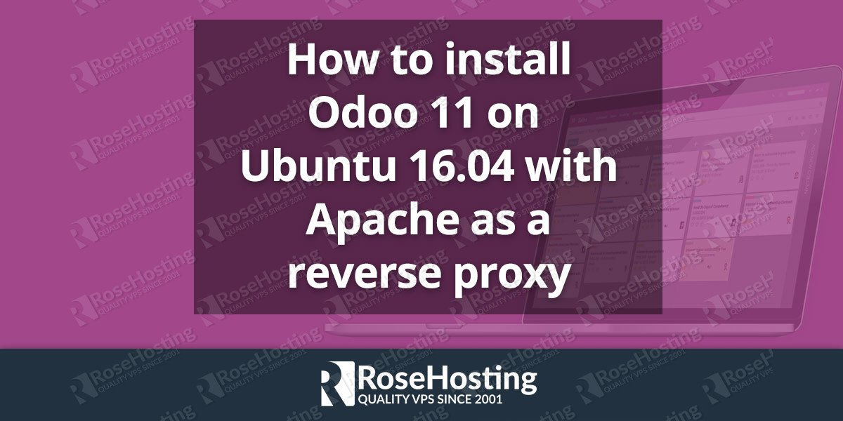 Install Odoo 11 on Ubuntu 16 04 | RoseHosting