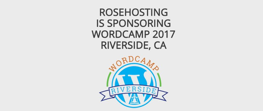 RoseHosting to Sponsor 2017 WordCamp Riverside, CA