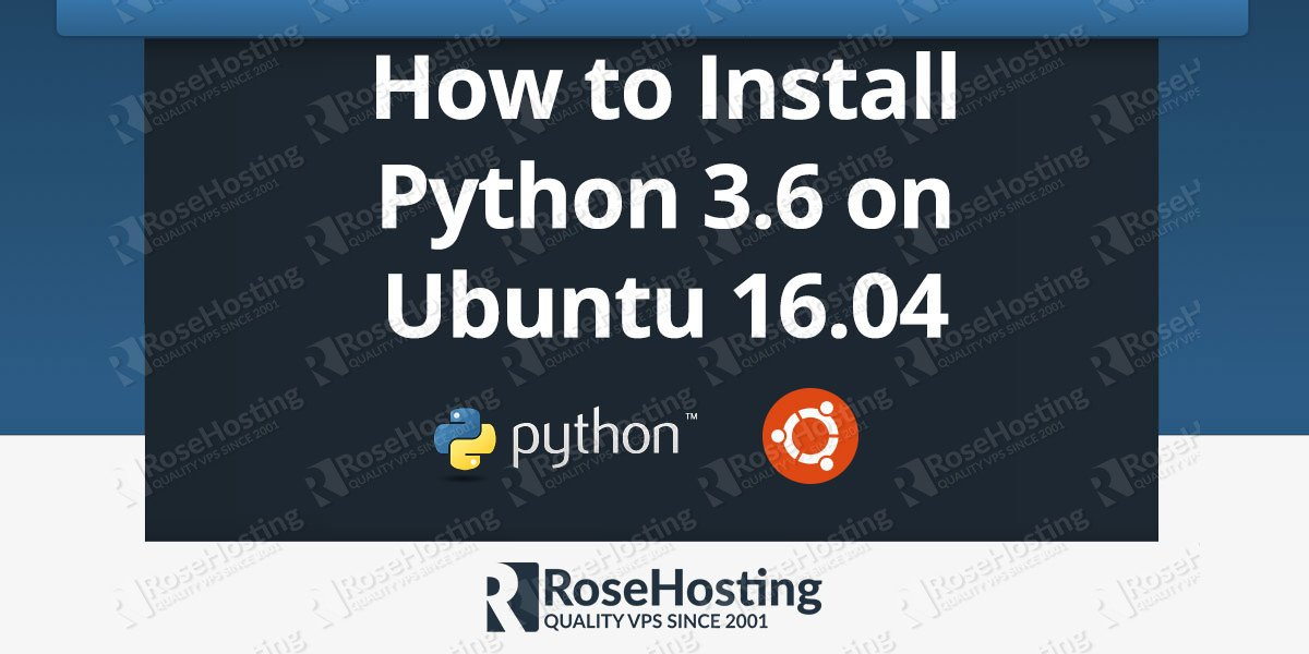 How to Install Python 3.6 on Ubuntu 16.04