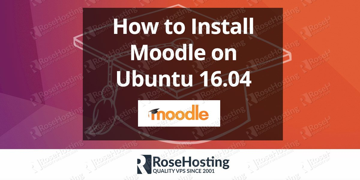 How to Install Moodle on Ubuntu 16.04