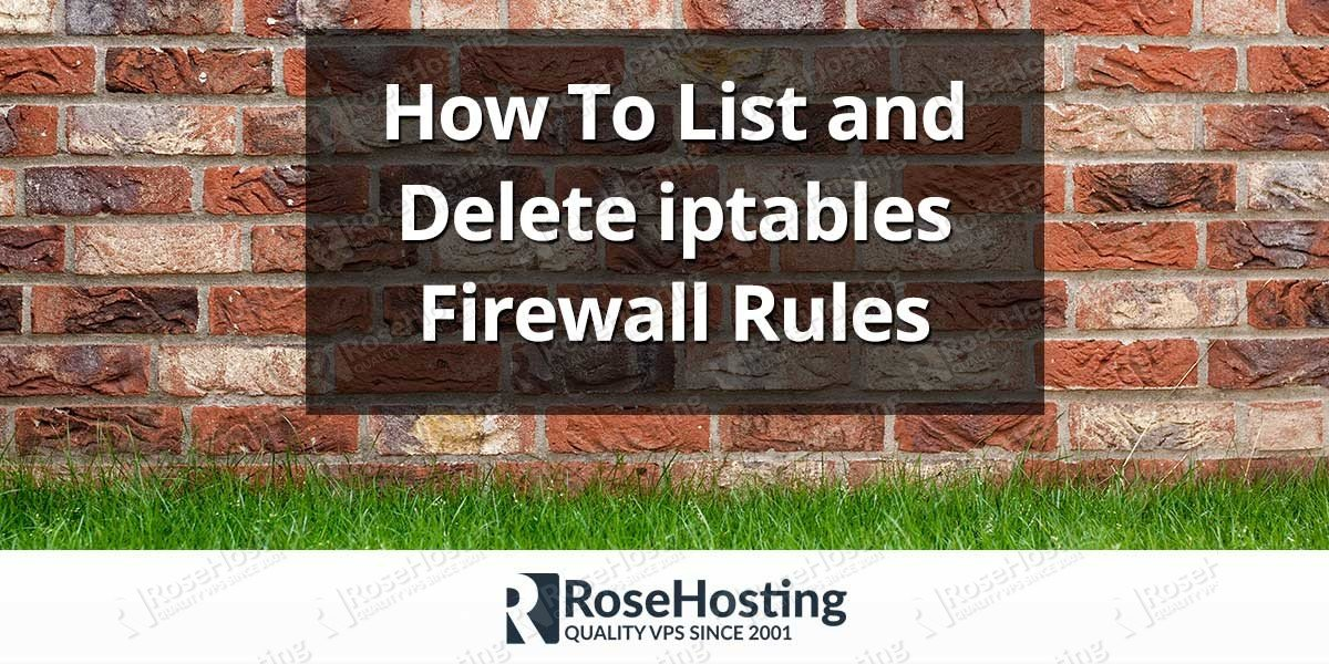 How to List and Delete iptables Firewall Rules