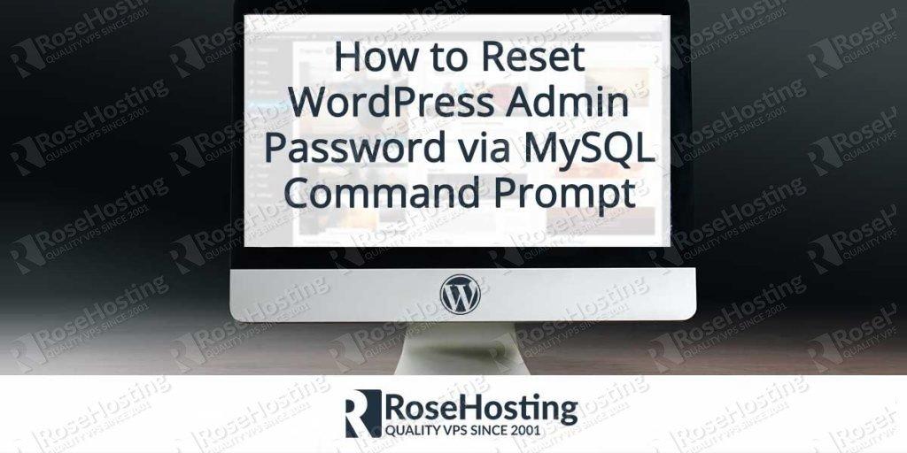 How to Reset WordPress Admin Password via MySQL Command ...