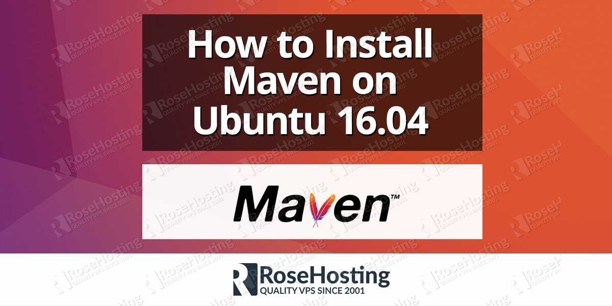 How to Install Maven on Ubuntu 16.04
