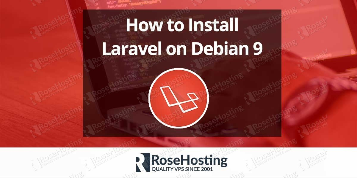 How to Install Laravel on Debian 9 | RoseHosting
