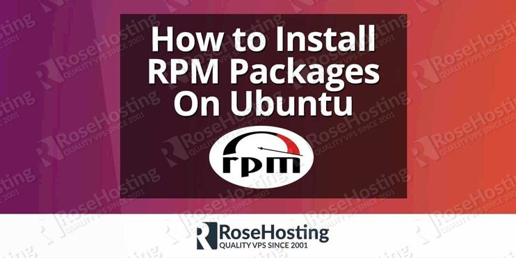 How to Install RPM Packages On Ubuntu | RoseHosting