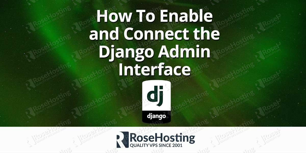 How To Enable and Connect the Django Admin Interface