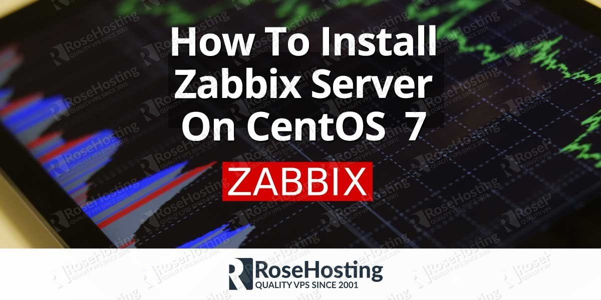 How To Install Zabbix 3 4 Server On CentOS 7 | RoseHosting