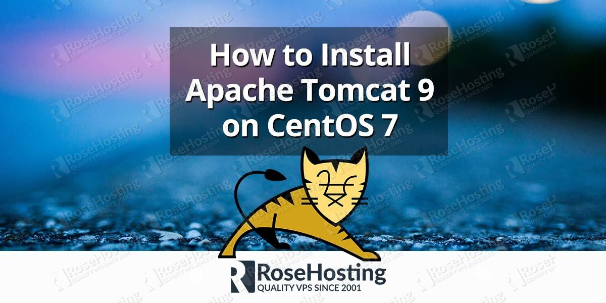How to Install Apache Tomcat 9 on CentOS 7