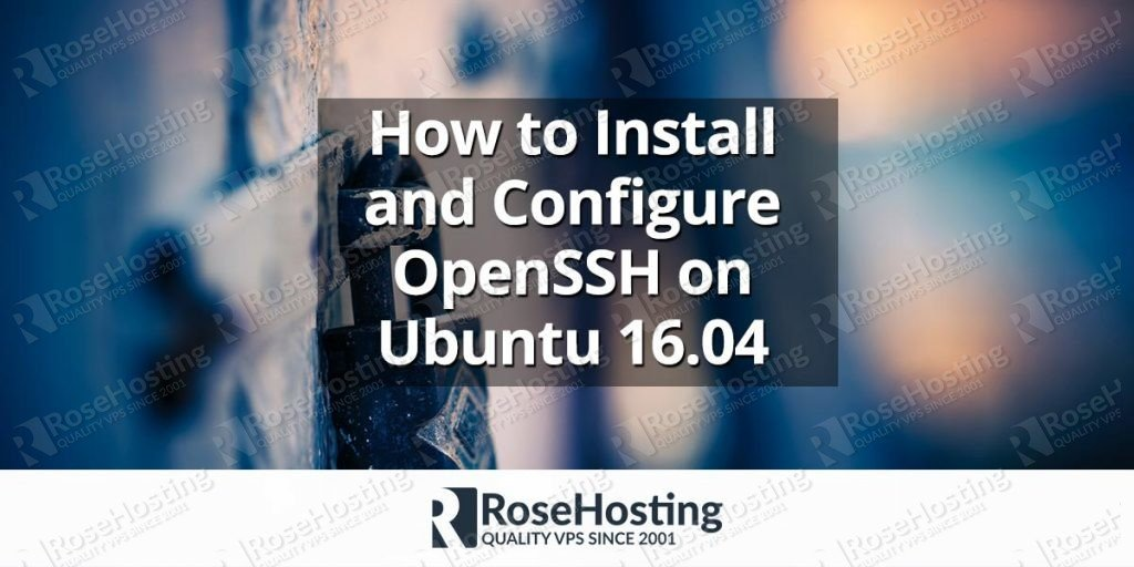 how to install and configure openssh on ubuntu rosehosting. Black Bedroom Furniture Sets. Home Design Ideas