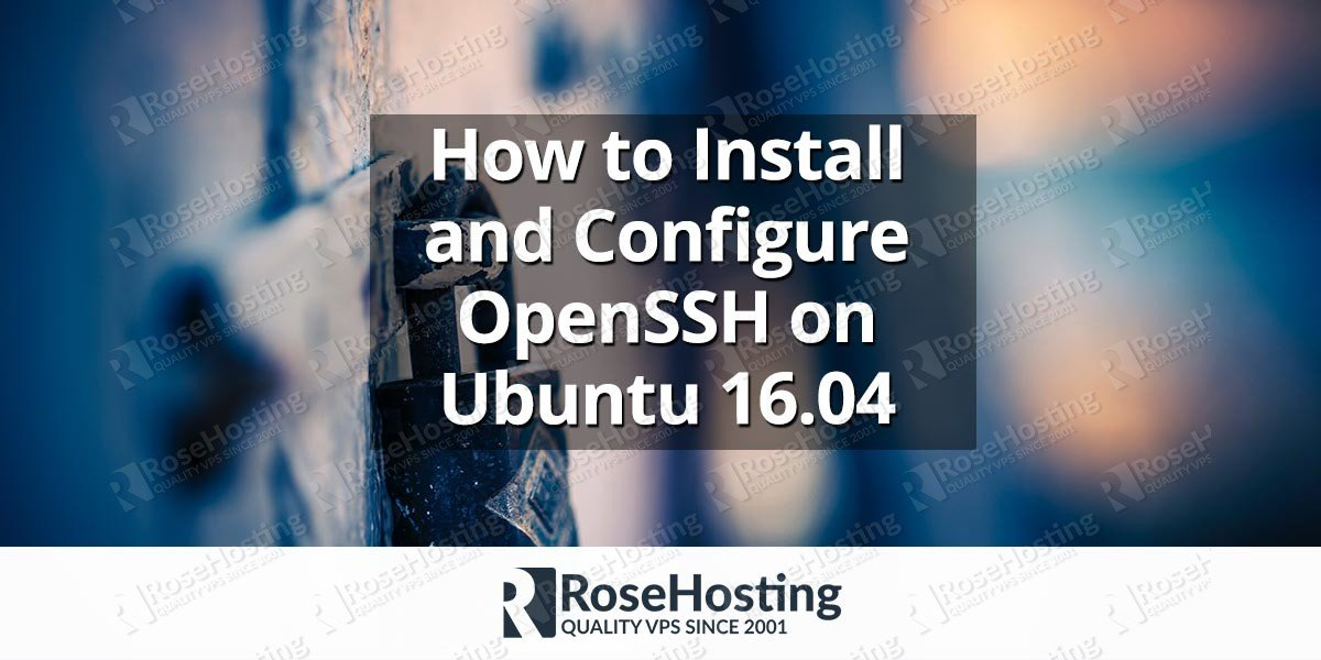 How to Install and Configure OpenSSH on Ubuntu 16.04