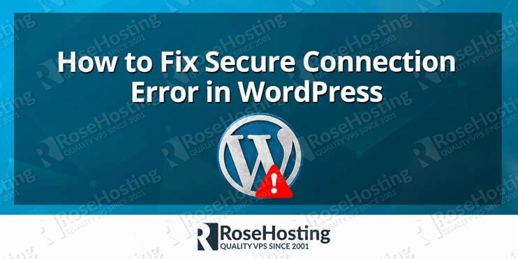 How To Fix Secure Connection Error In Wordpress Rosehosting